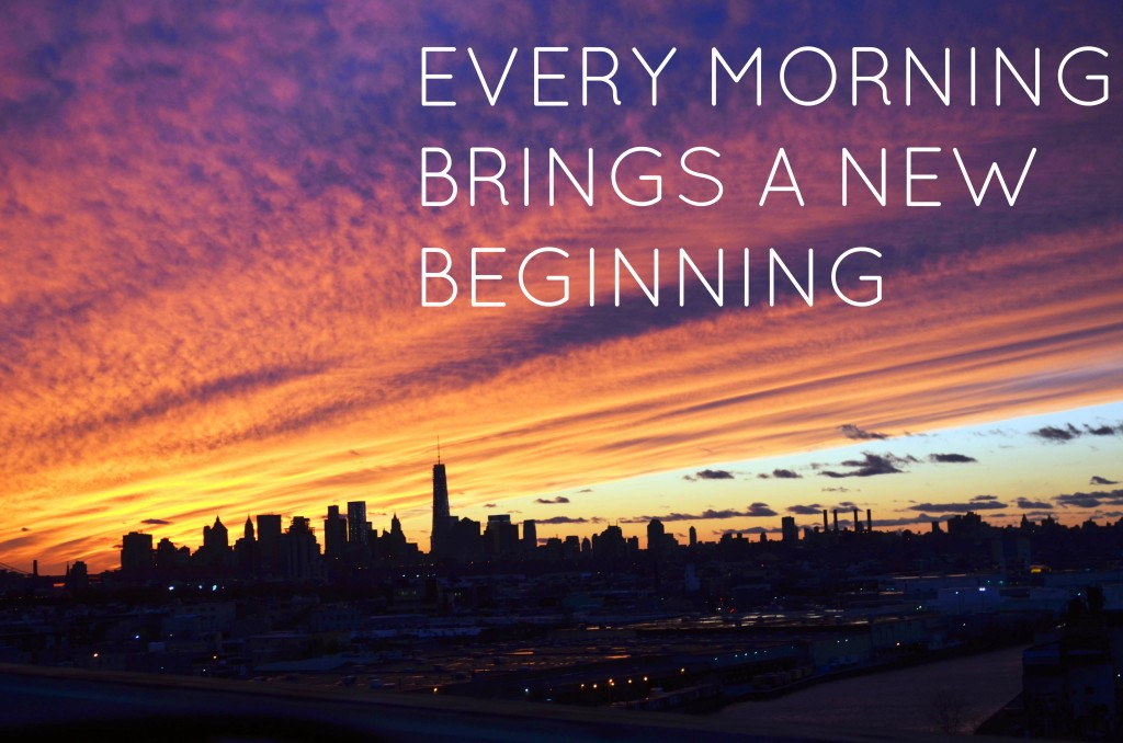 every morning brings a new beginning New York sunrise sunset